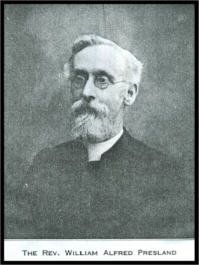 The Rev. William Alfred Presland